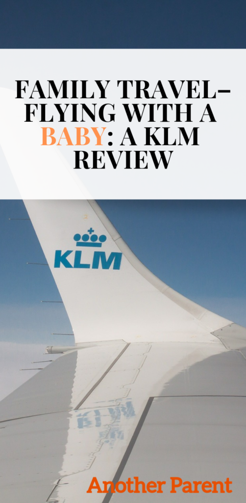 Family Travel Flying With A Baby A Klm Review Another Parent